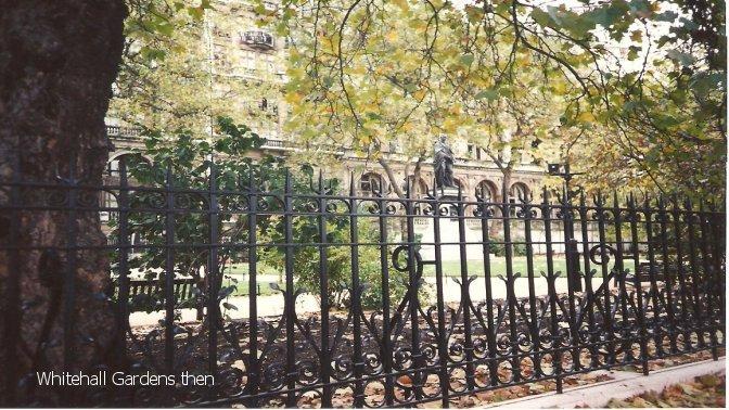 whitehall gardens- then